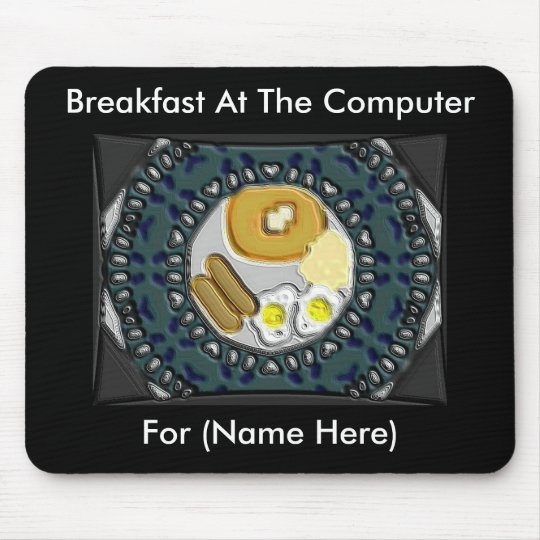 Breakfast At The Computer Mousepad