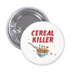 Breakfast Cereal Killer 3 Cm Round Badge