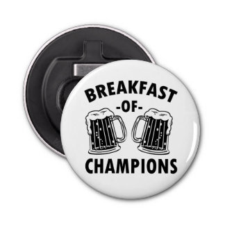 Breakfast of Champions funny bottle opener