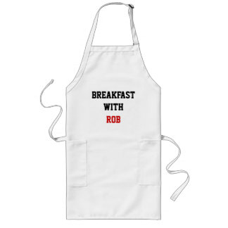 BREAKFAST WITH, ROB APRON
