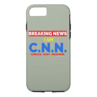 Breaking News: I am Curious Nosy Neighbor (C.N..) iPhone 7 Case