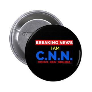 Breaking News: I am Curious Nosy Neighbor (C.N.N.) 6 Cm Round Badge