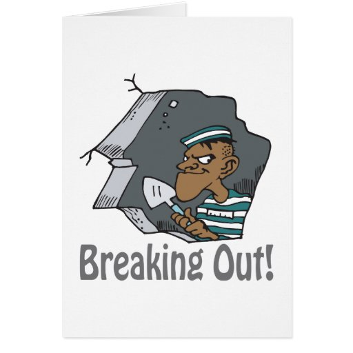 Breaking Out Greeting Card