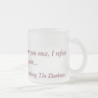 Breaking the Darkness Frosted glass Frosted Glass Coffee Mug