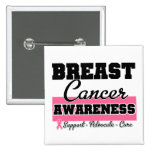 Breast Cancer Awareness Pinback Buttons