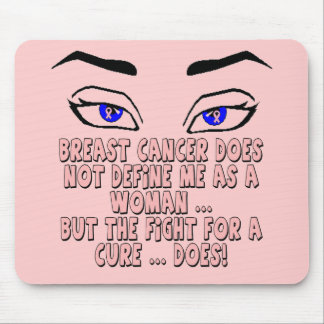 Breast Cancer Does Not Define Me Mouse Pads