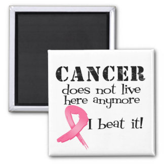 Breast Cancer Does Not Live Here Anymore Square Magnet