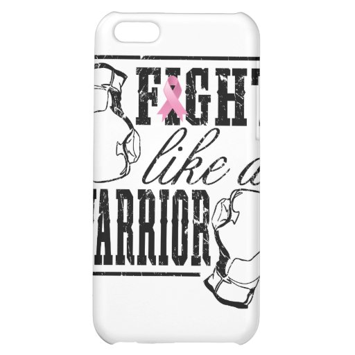 Breast Cancer Fight Like a Warrior Cover For iPhone 5C