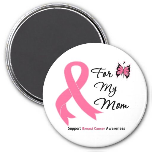 Breast Cancer For My Mom Magnet