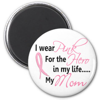 Breast Cancer HERO IN MY LIFE, MY MOM 1 6 Cm Round Magnet