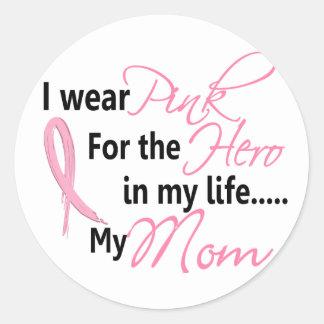Breast Cancer HERO IN MY LIFE, MY MOM 1 Round Sticker