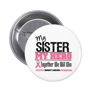 Breast Cancer Hero Sister 6 Cm Round Badge