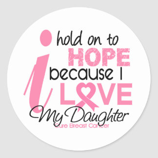 Breast Cancer Hope for My Daughter Round Sticker