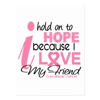 Breast Cancer Hope for My Friend Post Card