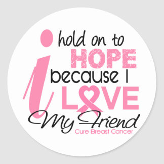 Breast Cancer Hope for My Friend Stickers