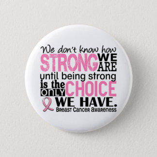 Breast Cancer How Strong We Are 6 Cm Round Badge