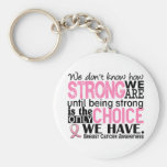 Breast Cancer How Strong We Are Keychain