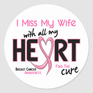 Breast Cancer I Miss My Wife Classic Round Sticker