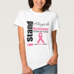 Breast Cancer I Stand Alongside My Daughter Tshirts
