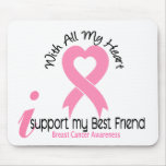 Breast Cancer I Support My Best Friend Mouse Mats