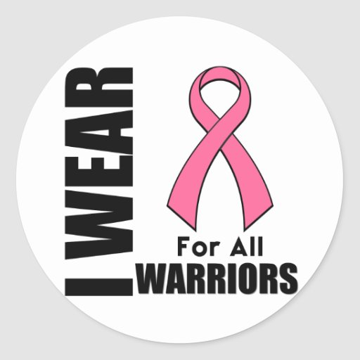 Breast Cancer I Wear Pink For All Warriors Round Sticker