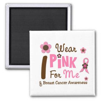 Breast Cancer I Wear Pink For Me 12 Square Magnet