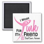 BREAST CANCER I Wear Pink For My Friend 41 Square Magnet