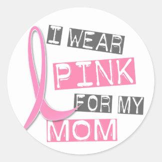 Breast Cancer I Wear Pink For My Mom 37 Round Sticker