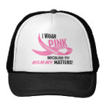 Breast Cancer I WEAR PINK FOR MY MOMMY 33.2 Mesh Hats