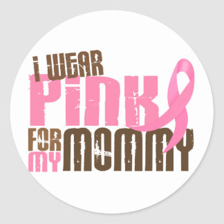 Breast Cancer I WEAR PINK FOR MY MOMMY 6.3 Sticker