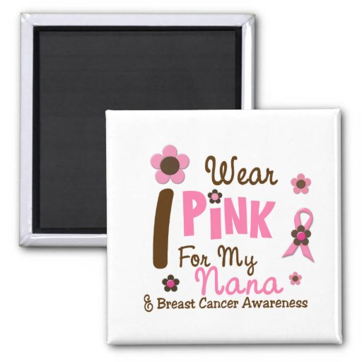 Breast Cancer I Wear Pink For My Nana 12 Refrigerator Magnets