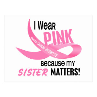 Breast Cancer I WEAR PINK FOR MY SISTER 33.2 Postcard