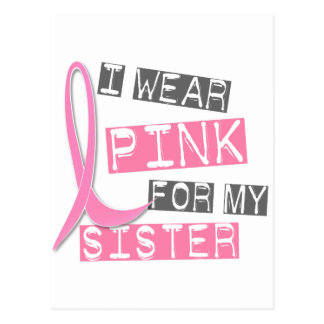Breast Cancer I Wear Pink For My Sister 37 Postcard
