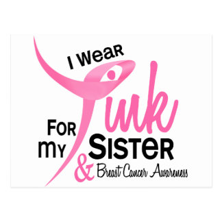 BREAST CANCER I Wear Pink For My Sister 41 Postcard