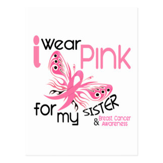 Breast Cancer I WEAR PINK FOR MY SISTER 45 Postcard