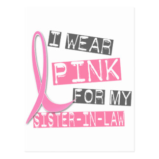 Breast Cancer I Wear Pink For My Sister-In-Law 37 Postcard