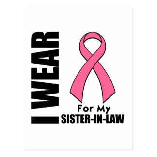 Breast Cancer I Wear Pink For My Sister-in-Law Postcard