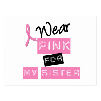 Breast Cancer I Wear Pink For My Sister Postcard