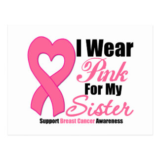Breast Cancer: I Wear Pink For My Sister Postcard