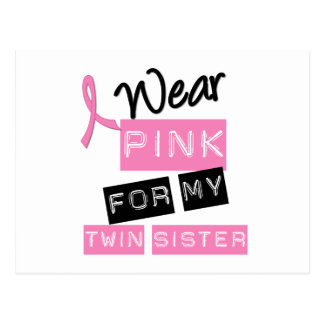 Breast Cancer I Wear Pink For My Twin Sister Postcard