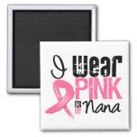 Breast Cancer I Wear Pink Ribbon For My Nana Fridge Magnets