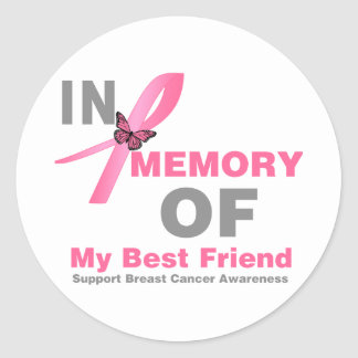 Breast Cancer In Memory of My Best Friend Round Stickers