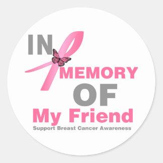 Breast Cancer In Memory of My Friend Round Sticker