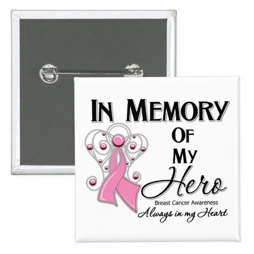 Breast Cancer In Memory of My Hero Buttons