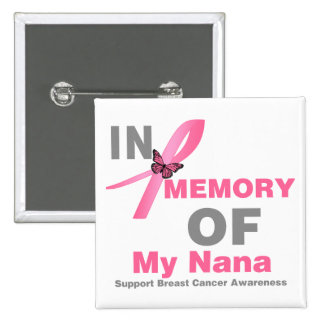 Breast Cancer In Memory of My Nana Pins