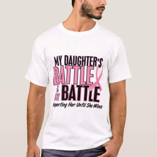 Breast Cancer My BATTLE TOO 1 Daughter T-Shirt