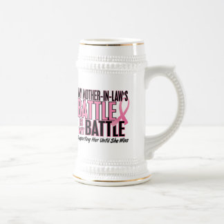 Breast Cancer My BATTLE TOO 1 Mother-In-Law Beer Steins