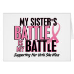 Breast Cancer My BATTLE TOO 1 Sister Greeting Card