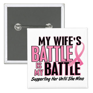 Breast Cancer My BATTLE TOO 1 Wife 15 Cm Square Badge