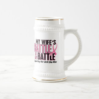 Breast Cancer My BATTLE TOO 1 Wife Beer Steins
